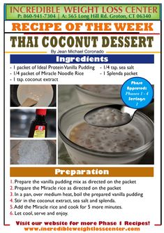 Looking for some recipes that are Ideal Protein approved and that include Miracle Noodles?? Check this one out! Thai Coconut Dessert!  Phase 1 Approved, and counts as a meal without the vegetables. Enjoy it as a snack!