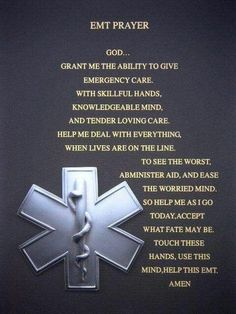 Not an EMT,but a paramedic, however this prayer still works for me Emergency Medical Technician, Emergency Medical Services, Emergency Care, Emergency Medicine, Medical Memes, Emergency Response, Ems Quotes, Ems Tattoos, Future Tattoos