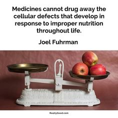 Medicines cannot drug away the cellular defects that develop in response to improper #nutrition throughout life. Joel Fuhrman #quote