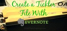 How to Create a Tickler File With #Evernote ~ SOHOTechTraining.com  #productivity