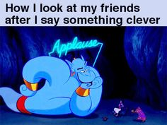 When I say something clever…