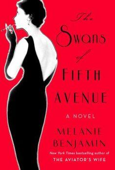 The Swans of Fifth Avenue / Melanie Benjamin / 9780345528698 / 2/1/16