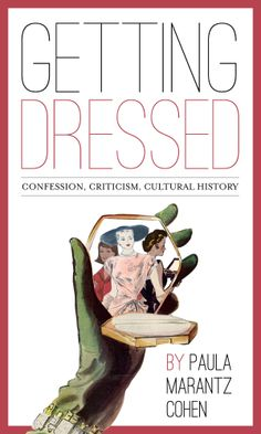 There is an art to female self-adornment. Throughout history, women have been fascinated by — and castigated for — their interest in clothes, accessories, and make-up. Getting Dressed: Confession, Criticism, Cultural History is a philosophical examination of fashion: its origins, its creative potential, and its profound relationship to who we are.