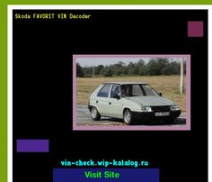 Skoda FAVORIT VIN Decoder - Lookup Skoda FAVORIT VIN number. 191310 - Skoda. Search Skoda FAVORIT history, price and car loans.