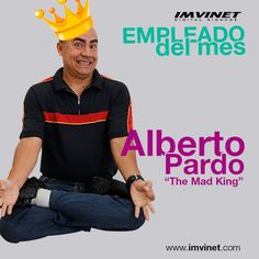 FELICIDADES ALBERTO! Salve el Rey... Nuestro empleado del mes de julio =)