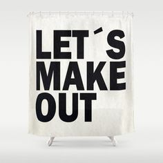 Let's make out shower curtain by Nicklas Gustafsson