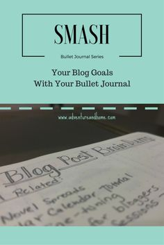 Smash Your Blog Goals with Your Bullet Journal! Learn how to crush your goals with these spreads and tips!