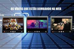 Os vídeos que estão bombando na web!