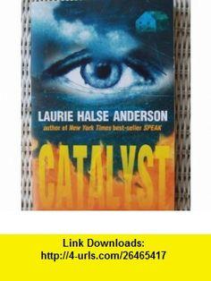 Catalyst[Paperback,2003] Laurie Halse Anderson ,   ,  , ASIN: B004PGZ6CC , tutorials , pdf , ebook , torrent , downloads , rapidshare , filesonic , hotfile , megaupload , fileserve