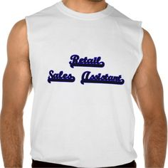 Retail Sales Assistant Classic Job Design Sleeveless T Shirt, Hoodie Sweatshirt