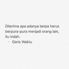 Quotes Indonesia Fiersa Besari Ideas For 2019 Quotes Rindu, Tumblr Quotes, Nature Quotes, People Quotes, Love Quotes, Funny Quotes, Inspirational Quotes, Quotes For Kids, Quotes To Live By