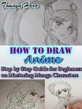 Free Kindle Book -  [Arts & Photography][Free] How to draw anime: Step by step guide for beginners on mastering manga characters (how to draw manga, how to draw anime, cartoon eyes,  how to draw cartoons, manga drawings, manga for beginners) Check more at http://www.free-kindle-books-4u.com/arts-photographyfree-how-to-draw-anime-step-by-step-guide-for-beginners-on-mastering-manga-characters-how-to-draw-manga-how-to-draw-anime-cartoon-eyes-how-to-draw-cartoons-manga-drawi/