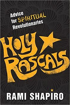 Holy Rascals: Advice for Spiritual Revolutionaries: Rabbi Rami Shapiro, JP Sears: 0600835485982: Amazon.com: Books