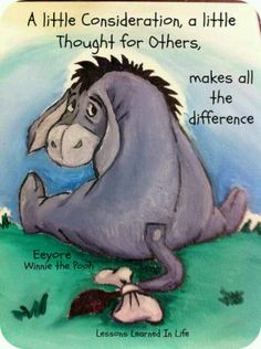 Most memorable quotes fromEeyore, a movie based on film. Find important Eeyore and piglet Quotes from film. Eeyore Quotes about winnie the pooh and friends have inspirational quotes. Eeyore Quotes, Winnie The Pooh Quotes, Winnie The Pooh Friends, Pooh Bear, Tigger, Mickey Mouse, Lessons Learned In Life, Disney Quotes, My Guy