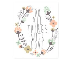 INSTANT DOWNLOAD Printable Typography Print, Do All Things With Love, Quote Art, Wall Decor, Home Decor, College Dorm Room