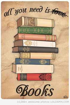 All you need is books