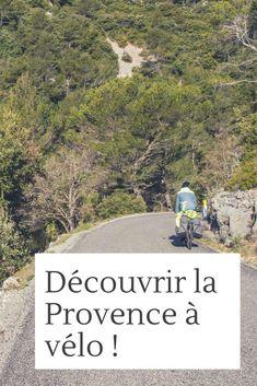 Découvrez l'arrière-pays provençal à vélo. Un itinéraire où l'on rencontre de nombreuses petites routes ou des pistes cyclables.   De nombreux cyclistes se trouvent en Provence. L'atmosphère est donc agréable. Même si le dénivelé durcit le niveau des étapes. Provence, Pistes Cyclables, Rando Velo, Pyrenees, Travel With Kids, Hiking, Europe, Camping, Plein Air