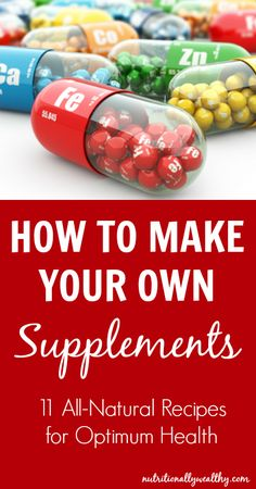 How to make your own supplements- 11 Natural & REAL FOOD Recipes! Nutritionally Wealthy