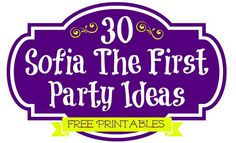 30 Sofia The First Party Ideas, Free Printables & Must Haves | TheSuburbanMom  This has everything you need in printable.
