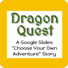 Dragon Quest! A Google Slides Interactive Story