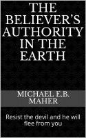 This book examines what God's word says, on the subject of the believer's authority over the devil in the earth. Got Him, Sober, Word Of God, Holy Spirit, Devil, Believe, This Book, Author