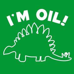 IM OIL T-SHIRT Adult Mens funny dinosaur t-rex evolution science nerdy humor tee