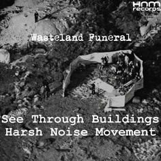 See Through Buildings / Harsh Noise Movement - Wasteland Funeral (2016)