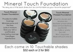 Touch pressed is in my everyday routine! So lightweight feels like I have nothing on! $32.00 each or 2 for $60.00