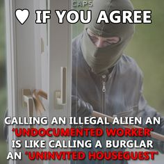 Unlawful entry is a crime whether it's into your house or into your country.