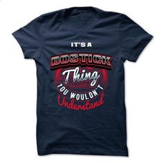 ITS A BOSTICK THING ! YOU WOULDNT UNDERSTAND - design a shirt #floral tee #sweatshirt diy