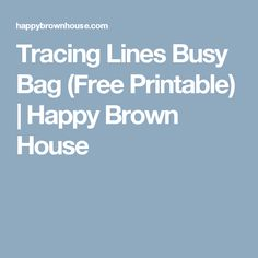 Tracing Lines Busy Bag (Free Printable) | Happy Brown House