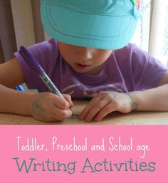 Writing activities for toddlers (working on finger muscles), preschool (learning letters) and school age kids (inspiring a love of writing). GREAT LIST!