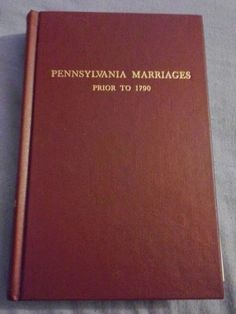 Genealogical Gems: Wedding Wednesday: Pennsylvania Marriages Prior to...