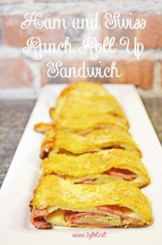 Ham, Swiss and Ranch rolled up in french bread dough to create an awesome sandwich.