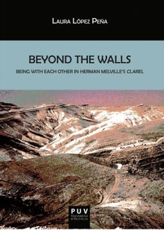 Beyond the walls. Being with each other in Herman Merville's Clarel