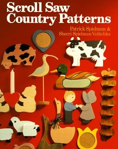 "Scroll Saw Country Patterns - ""The authors describe and demonstrate the variety of projects that can be created from these patterns—wall hangings, holiday decorations, door stops, key rings, candle holders, switch plates, and decorative shelves."