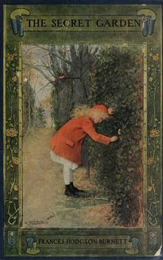 The secret garden - favorite book when I was little.. loved the movie too =)