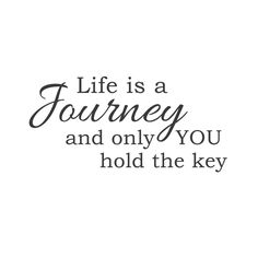 """wall quotes wall decals - """"Life Is a Journey and Only You Hold the Key"""