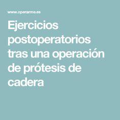 Ejercicios postoperatorios tras una operación de prótesis de cadera