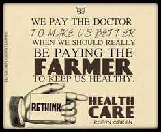 Healthy farming is the beginning of effective health care.