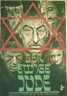 """""""Der ewige Jude"""" (The eternal Jew): """"This 1940 poster advertises a documentary film about world Jewry, an antisemitic Nazi propaganda film directed by a scumbag called Fritz Hippler ."""" 'Documentary' is a overblown description of this ugly piece of nazi filth. But it must be watched to map the minds of the depraved 'men' who made it. Note that I use the word men only to denote genus not species."""