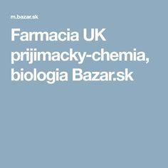 Farmacia UK prijimacky-chemia, biologia Bazar.sk
