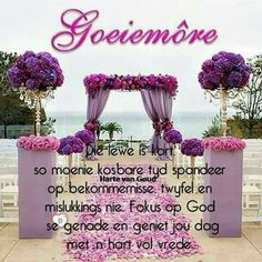 Good Morning Wishes, Good Morning Quotes, Lekker Dag, Goeie Nag, Goeie More, Afrikaans Quotes, Good Night Sweet Dreams, Special Quotes, Morning Greeting
