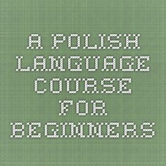 A Polish language course for beginners, with practice quizzes. Poland Language, Polish Alphabet, Polish To English, Learn Polish, Polish Words, Polish Recipes, Polish Desserts, Poland Travel, Language Lessons