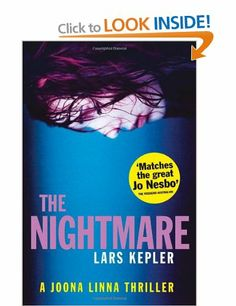 The Nightmare: Lars Kepler: Finish writer. Now 3 books in the series. This is the first one.