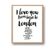 London Print, Travel Wall Art,London,I love you from here to London,Travel Art by Paffle Design New Travel, London Travel, Travel Wall Art, London Art, Love You, My Love, Wall Quotes, Thailand Travel, Travel Posters