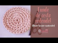 Fundo de cesto redondo (Ponto baixo centrado) - YouTube