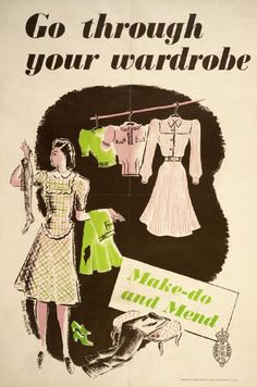 Go Through Your Wardrobe - Make-Do and Mend  --  WWII propaganda poster (Great Britain, UK).  Artist: Donia Nachshen.