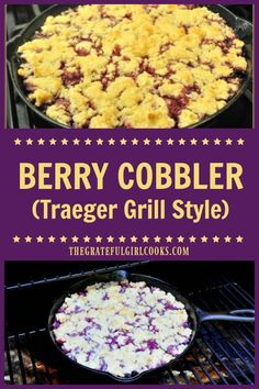 Berry Cobbler Traeger Grill Style / The Grateful Girl Cooks! Make an incredibly delicious berry cobbler Traeger grill style, by cooking this dessert, with blackberries, blueberries and raspberries on a BBQ (or in oven)! via The Grateful Girl Cooks! Traeger Smoker Recipes, Pellet Grill Recipes, Grilling Recipes, Gourmet Recipes, Dessert Recipes, Grilling Tips, Healthy Grilling, Rib Recipes, Gourmet Grill