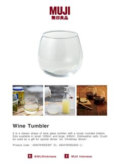 It is a classic shape of wine glass tumbler with a lovely rounded bottom. Size available in small (320 ml) and large (495 ml). Dishwasher safe.